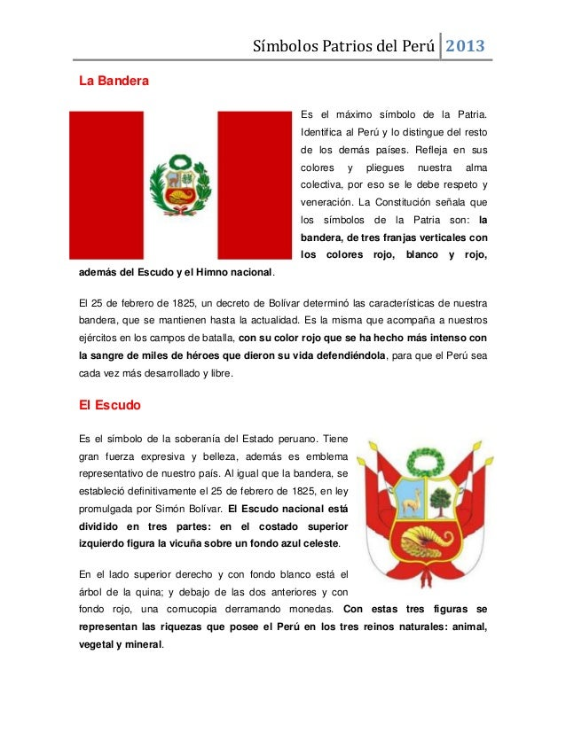 Símbolos Patrios del Perú 2013 La Bandera Es el máximo símbolo de la Patria. Identifica al Perú y lo distingue del resto d...