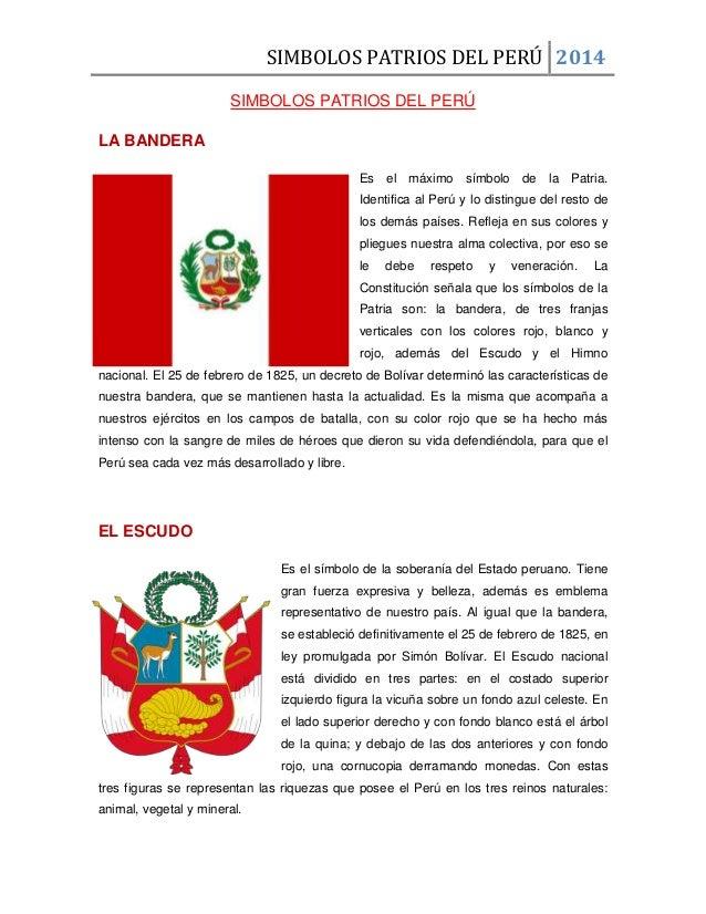 SIMBOLOS PATRIOS DEL PERÚ 2014 SIMBOLOS PATRIOS DEL PERÚ LA BANDERA Es el máximo símbolo de la Patria. Identifica al Perú ...