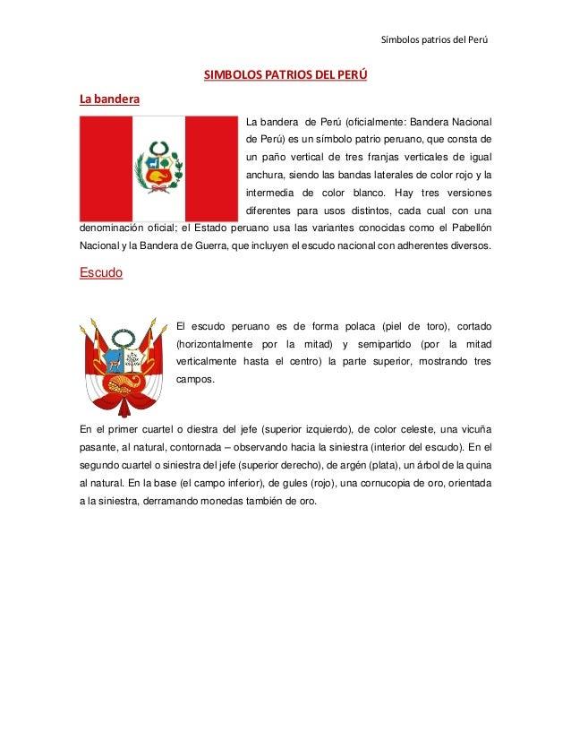 Símbolos patrios del Perú SIMBOLOS PATRIOS DEL PERÚ La bandera La bandera de Perú (oficialmente: Bandera Nacional de Perú)...