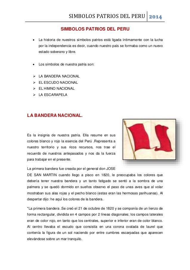 SIMBOLOS PATRIOS DEL PERU 2014 SIMBOLOS PATRIOS DEL PERU   La historia de nuestros símbolos patrios está ligada íntimamen...