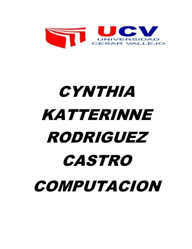 CYNTHIA KATTERINNE RODRIGUEZ CASTRO COMPUTACION