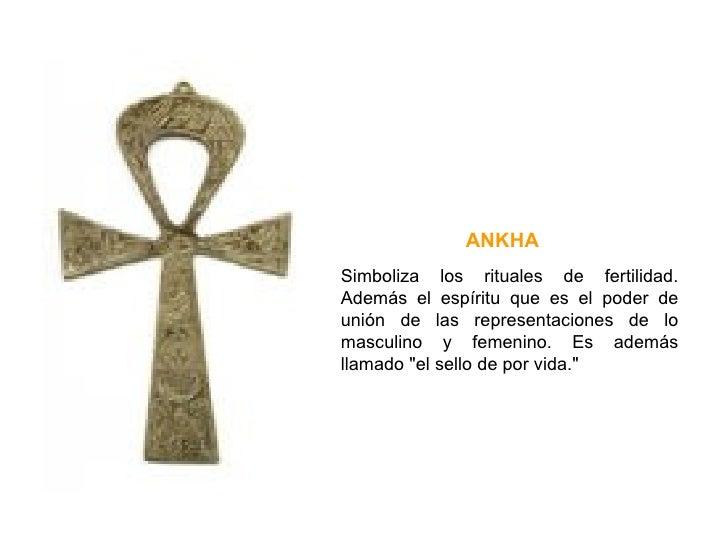 Simboliza los rituales de fertilidad. Además el espíritu que es el poder de unión de las representaciones de lo masculino ...