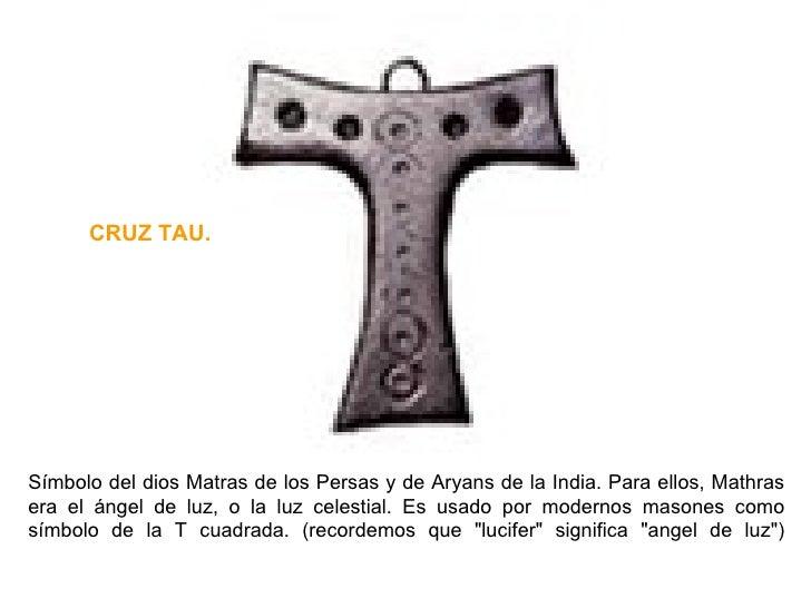 Símbolo del dios Matras de los Persas y de Aryans de la India. Para ellos, Mathras era el ángel de luz, o la luz celestial...