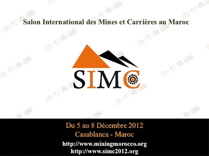 Salon International des Mines et Carrières au Maroc             Du 5 au 8 Décembre 2012               Casablanca - Maroc  ...
