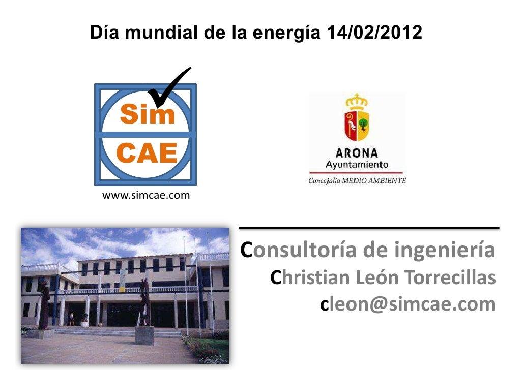 Día mundial de la energía 14/02/2012   Sim 9   CAE www.simcae.com                  Consultoría de ingeniería              ...