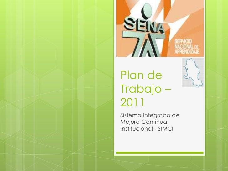 Plan de Trabajo – 2011<br />Sistema Integrado de Mejora Continua Institucional - SIMCI<br />