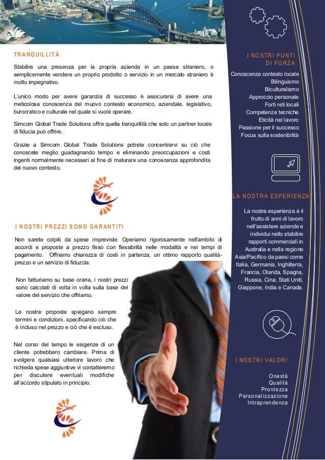 Stabilire una presenza per la propria azienda in un paese straniero, osemplicemente vendere un proprio prodotto o servizio...