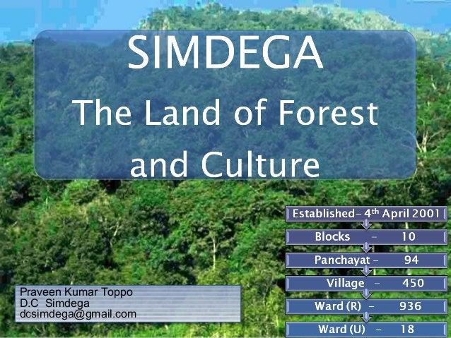 Praveen Kumar Toppo D.C Simdega dcsimdega@gmail.com Praveen Kumar Toppo D.C Simdega dcsimdega@gmail.com