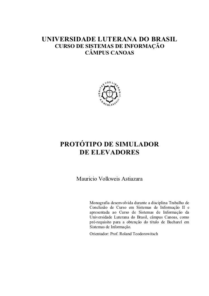UNIVERSIDADE LUTERANA DO BRASIL   CURSO DE SISTEMAS DE INFORMAÇÃO            CÂMPUS CANOAS    PROTÓTIPO DE SIMULADOR      ...