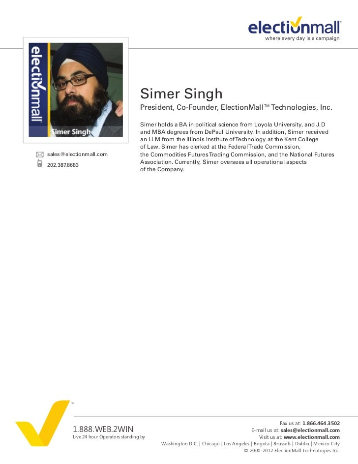 Simer Singh                                        President, Co-Founder, ElectionMall™ Technologies, Inc.                ...