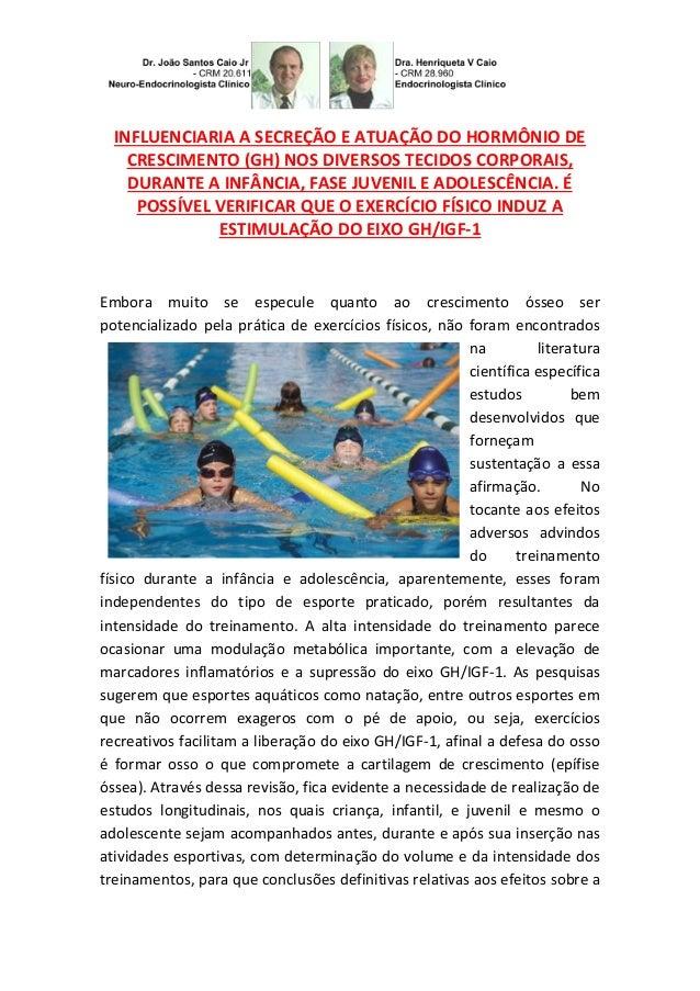 INFLUENCIARIA A SECREÇÃO E ATUAÇÃO DO HORMÔNIO DE CRESCIMENTO (GH) NOS DIVERSOS TECIDOS CORPORAIS, DURANTE A INFÂNCIA, FAS...