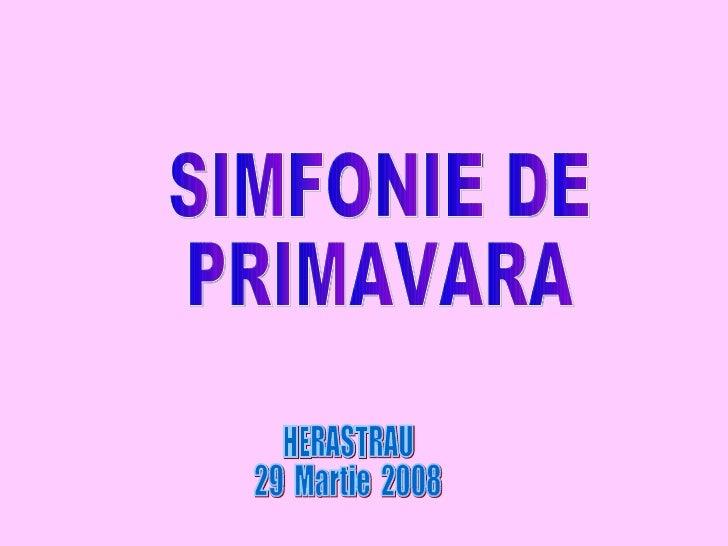 SIMFONIE DE  PRIMAVARA HERASTRAU 29  Martie  2008