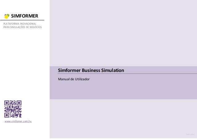 SIMFORMER PLATAFORMA INOVACIONAL PARA SIMULAÇÕES DE NEGÓCIOS www.simfomer.com/ru Maio 2016 Simformer Business Simulation M...