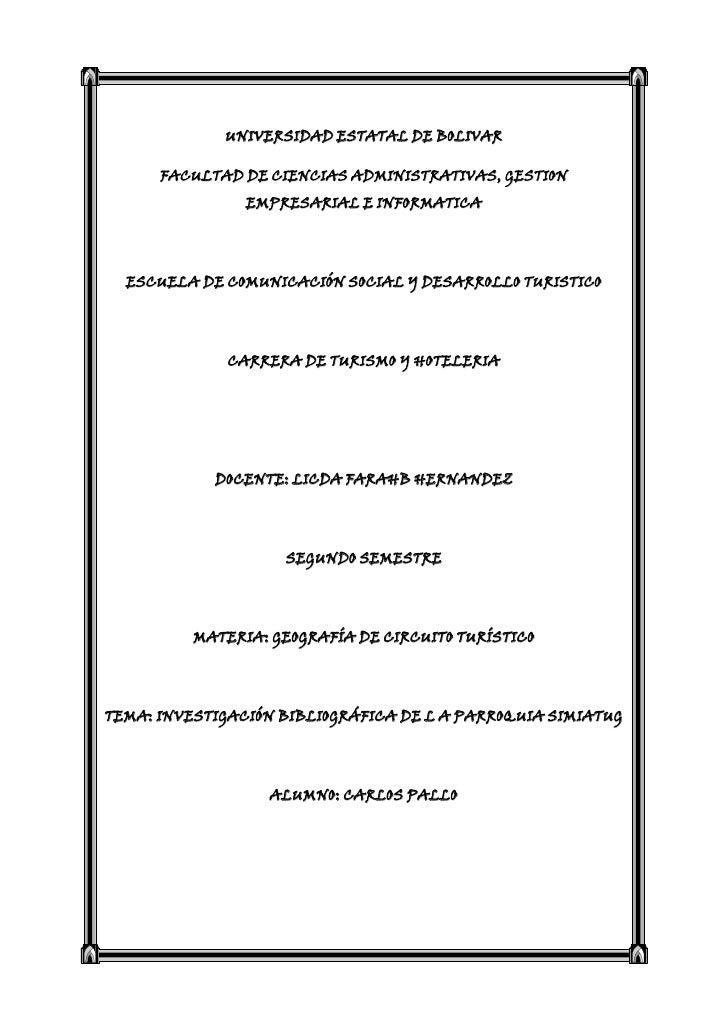 UNIVERSIDAD ESTATAL DE BOLIVAR<br />FACULTAD DE CIENCIAS ADMINISTRATIVAS, GESTION EMPRESARIAL E INFORMATICA<br />ESCUELA D...