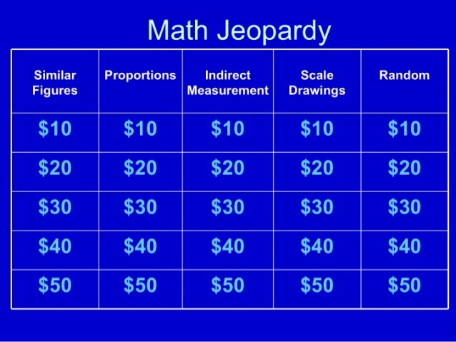 Similar Figures  SE31 3 SS 2 3 S5 3 3 .3 -.0  5553  Math Jeopardy  Proportions  53 -.  3  r3' : - 12' 3  Indirect Measurem...
