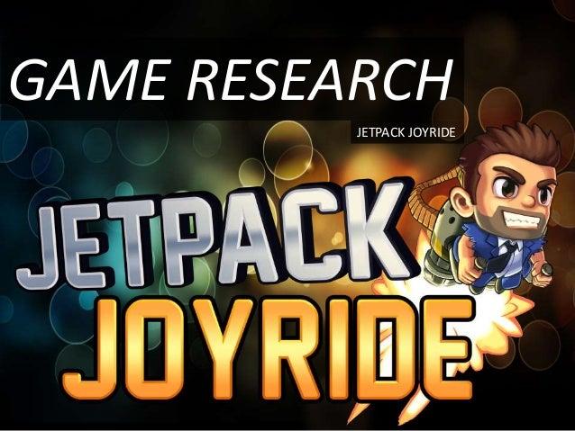 GAME RESEARCH JETPACK JOYRIDE