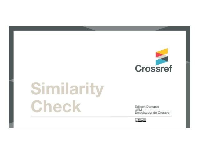 Similarity Check  Edilson Damasio  UEM Embaixador do Crossref