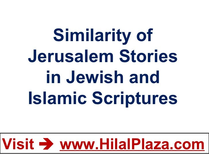 Similarity of Jerusalem Stories in Jewish and Islamic Scriptures