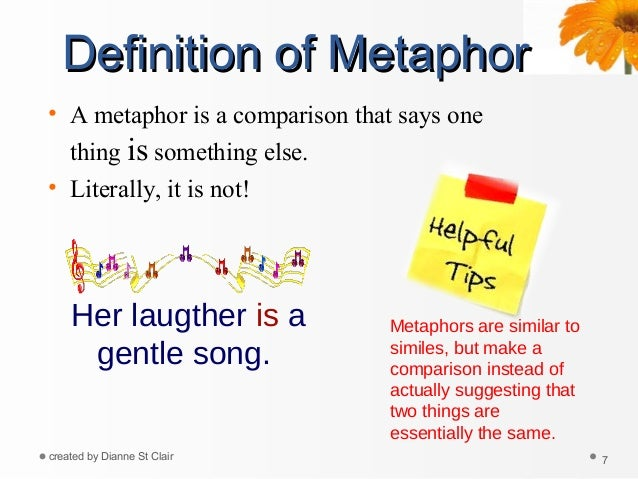 a definition of a metaphor There is also such a thing as a metaphysical conceit--also a metaphor, but a  comparsion between two  metaphors are a comparison between two things  without the words like or as  5 educator answers what is the definition of  prose.