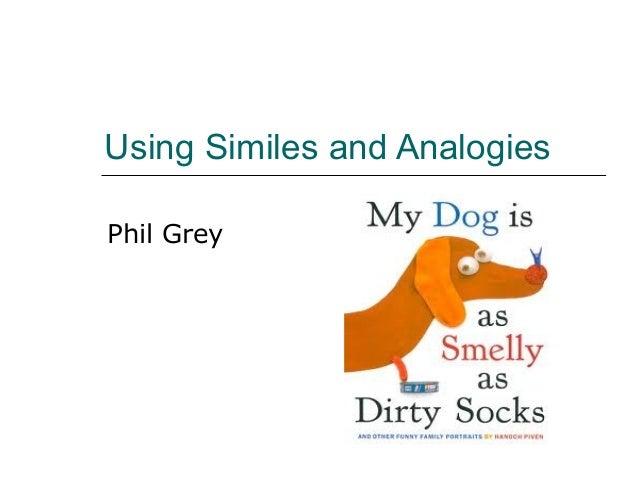 Using Similes and Analogies  Phil Grey