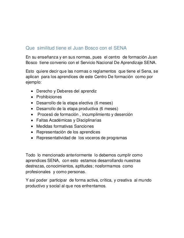 Que similitud tiene el Juan Bosco con el SENAEn su enseñanza y en sus normas, pues el centro de formación JuanBosco tiene ...