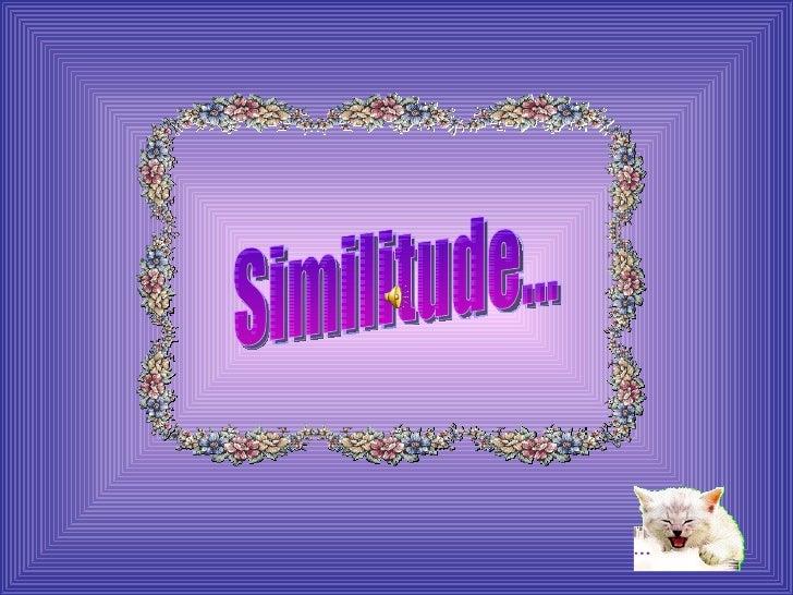 Similitude...