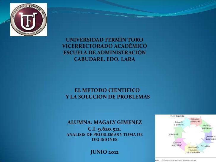 UNIVERSIDAD FERMÍN TOROVICERRECTORADO ACADÉMICOESCUELA DE ADMINISTRACIÓN    CABUDARE, EDO. LARA    EL METODO CIENTIFICO Y ...
