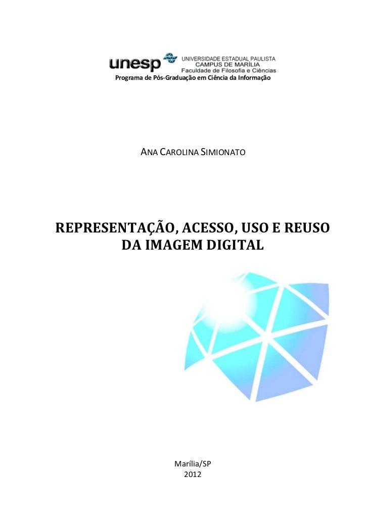 0       Programa de Pós-Graduação em Ciência da Informação               ANA CAROLINA SIMIONATOREPRESENTAÇÃO, ACESSO, USO ...