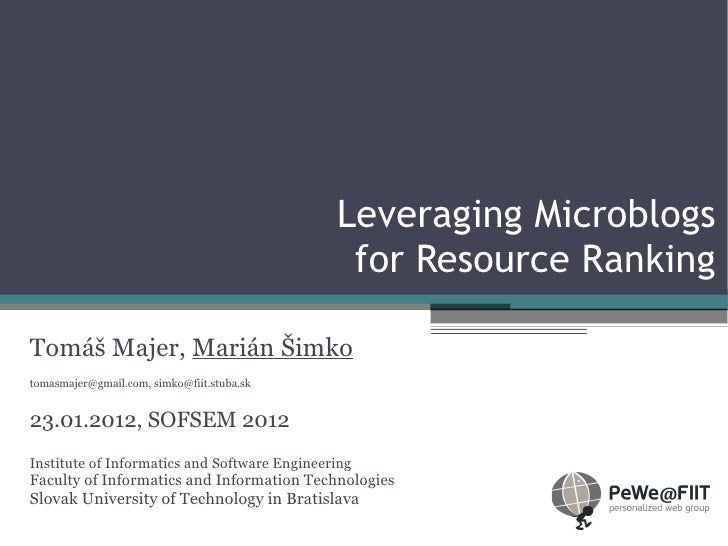 Leveraging Microblogs                                               for Resource RankingTomáš Majer, Marián Šimkotomasmaje...