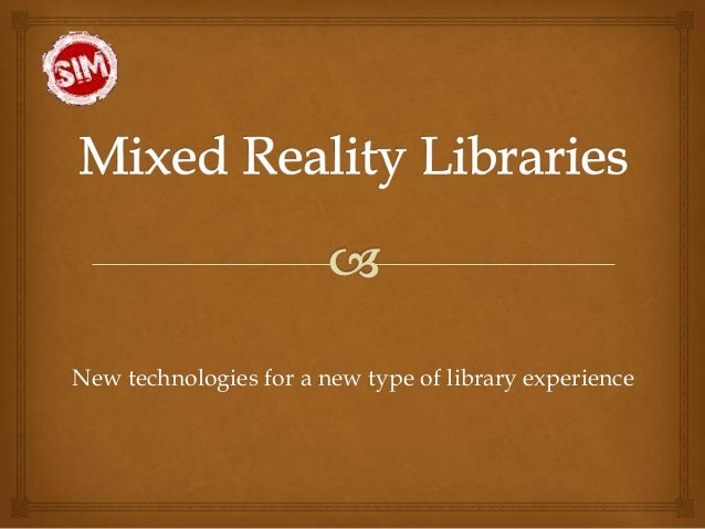 New technologies for a new type of library experience