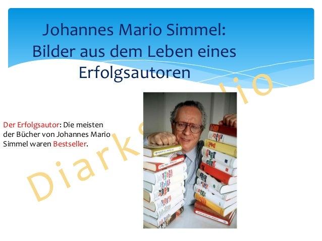 Johannes Mario Simmel: Bilder aus dem Leben eines Erfolgsautoren Der Erfolgsautor: Die meisten der Bücher von Johannes Mar...