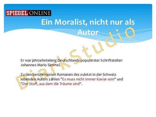 Ein Moralist, nicht nur als Autor Er war jahrzehntelang Deutschlands populärster Schriftsteller: Johannes Mario Simmel. Zu...