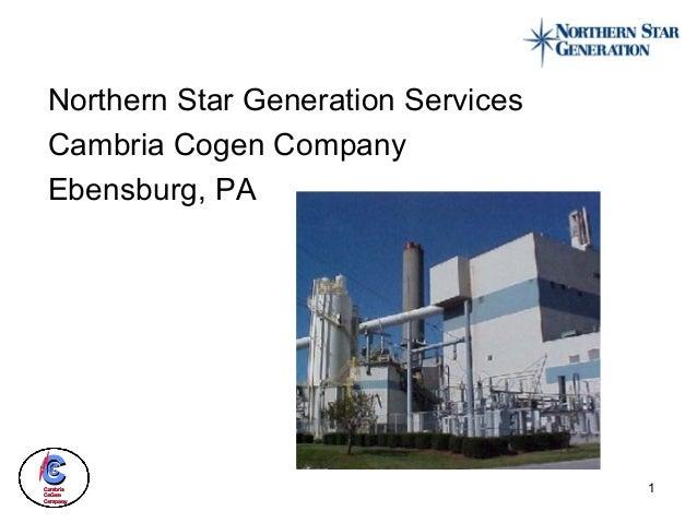 CCCCCC CambriaCambria CoGenCoGen CompanyCompany 1 Northern Star Generation Services Cambria Cogen Company Ebensburg, PA
