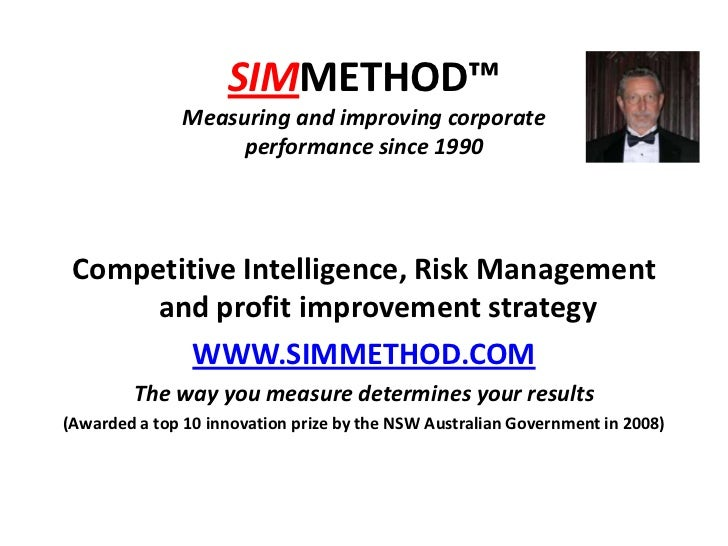 SIMMETHOD™Measuring and improving corporate performance since 1990<br />Competitive Intelligence, Risk Management and prof...
