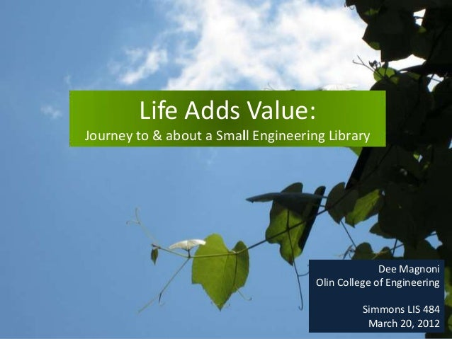 Title         Life Adds Value: Journey to & about a Small Engineering Library                                             ...