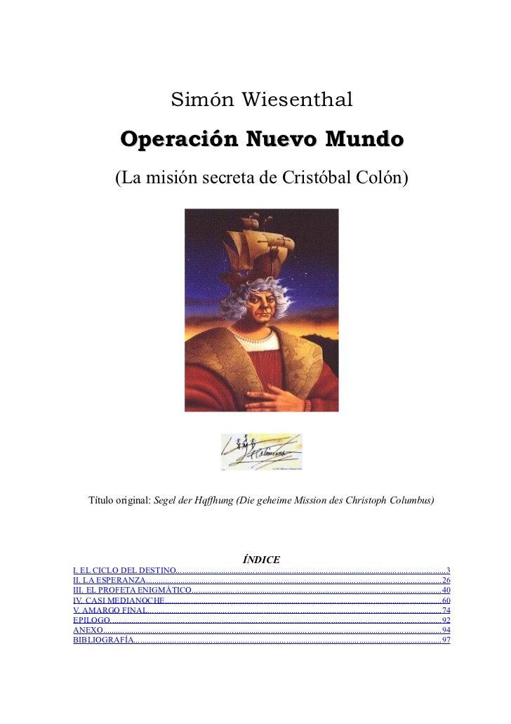 Simón Wiesenthal                    Operación Nuevo Mundo                  (La misión secreta de Cristóbal Colón)      Tít...
