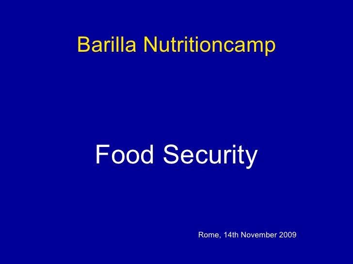 Food Security Rome, 14th November 2009 Barilla Nutritioncamp