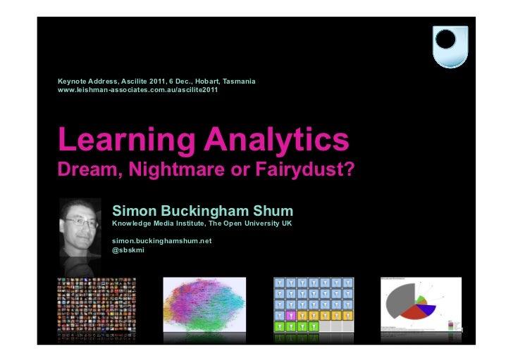 Keynote Address, Ascilite 2011, 6 Dec., Hobart, Tasmaniawww.leishman-associates.com.au/ascilite2011Learning AnalyticsDream...