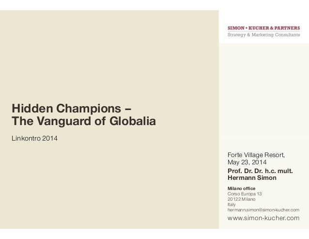 www.simon-kucher.com Linkontro 2014 Hidden Champions – The Vanguard of Globalia Forte Village Resort, May 23, 2014 Prof. D...