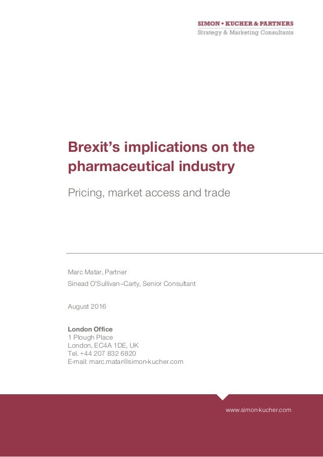 www.simon-kucher.com Brexit's implications on the pharmaceutical industry Pricing, market access and trade Marc Matar, Par...