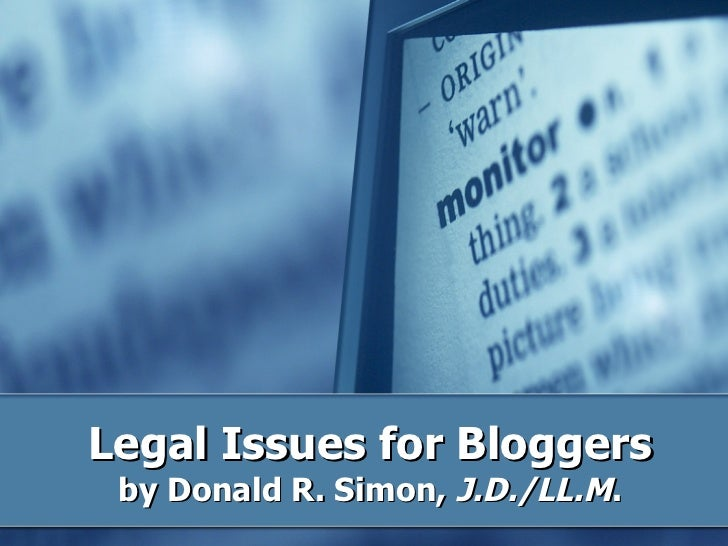 Legal Issues for Bloggers by Donald R. Simon,  J.D./LL.M .