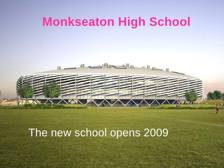 The new school opens 2009 Monkseaton High School