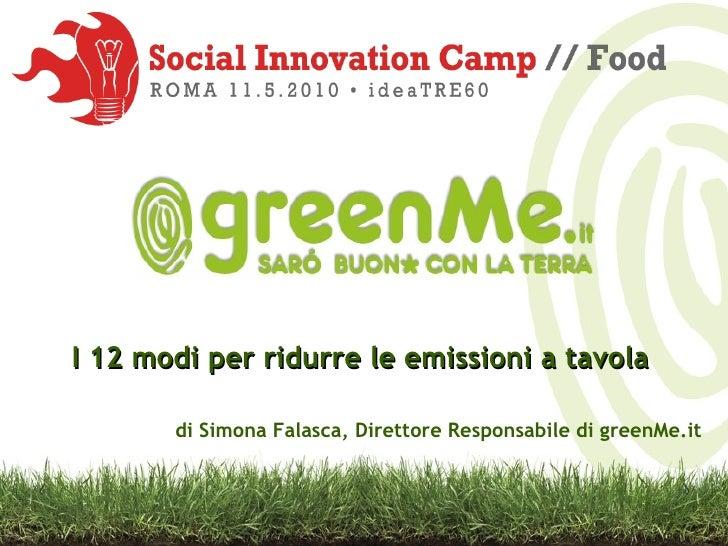 I 12 modi per ridurre le emissioni a tavola di Simona Falasca, Direttore Responsabile di greenMe.it