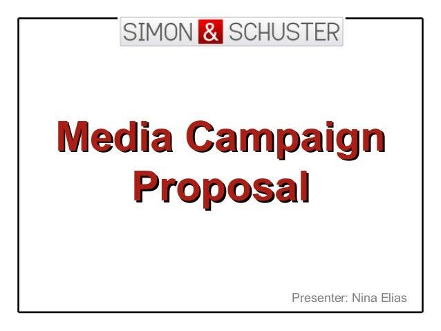 Media CampaignMedia Campaign ProposalProposal Presenter: Nina Elias