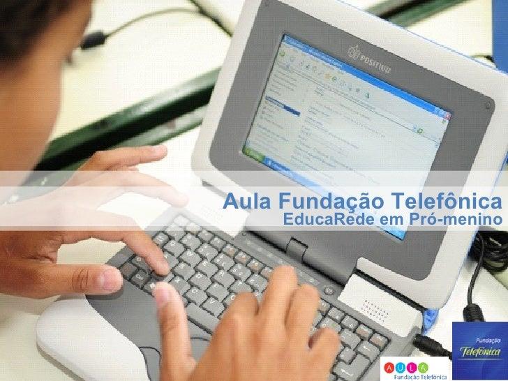 Aula Fundação Telefônica EducaRede em Pró-menino