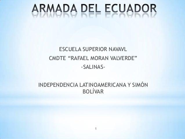 """ESCUELA SUPERIOR NAVAVL CMDTE """"RAFAEL MORAN VALVERDE"""" -SALINASINDEPENDENCIA LATINOAMERICANA Y SIMÓN BOLÍVAR  1"""