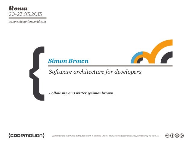 Follow me on Twitter @simonbrownSimon BrownSoftware architecture for developers