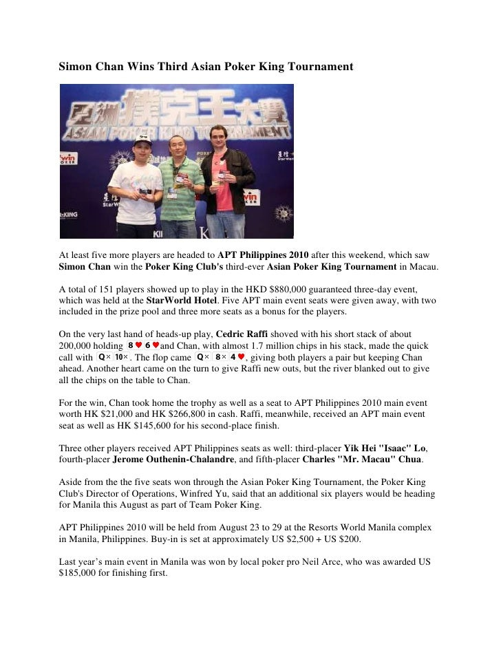 Simon Chan Wins Third Asian Poker King Tournament<br />At least five more players are headed to APT Philippines 2010 after...