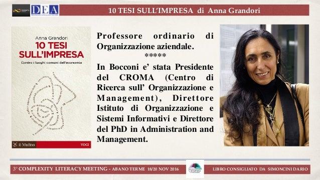 10 TESI SULL'IMPRESA di Anna Grandori 3° COMPLEXITY LITERACY MEETING - ABANO TERME 18/20 NOV 2016 LIBRO CONSIGLIATO DA SIM...