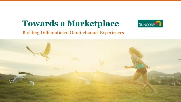 Building Differentiated Omni-channel Experiences Towards a Marketplace
